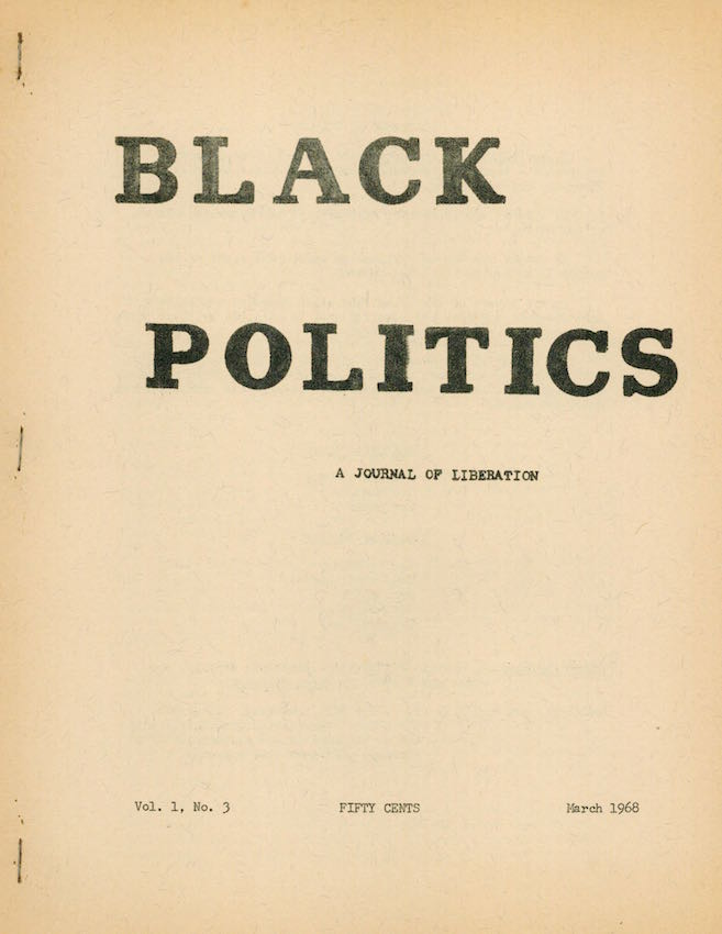 Black Politics: A Journal of Liberation; Vol. 1 No. 3. Richard Assegai, Tom Sanders, Ed Turner.