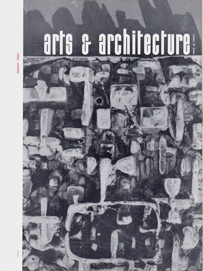 Arts & Architecture: August 1960; Vol. 77, No. 8. John Entenza.