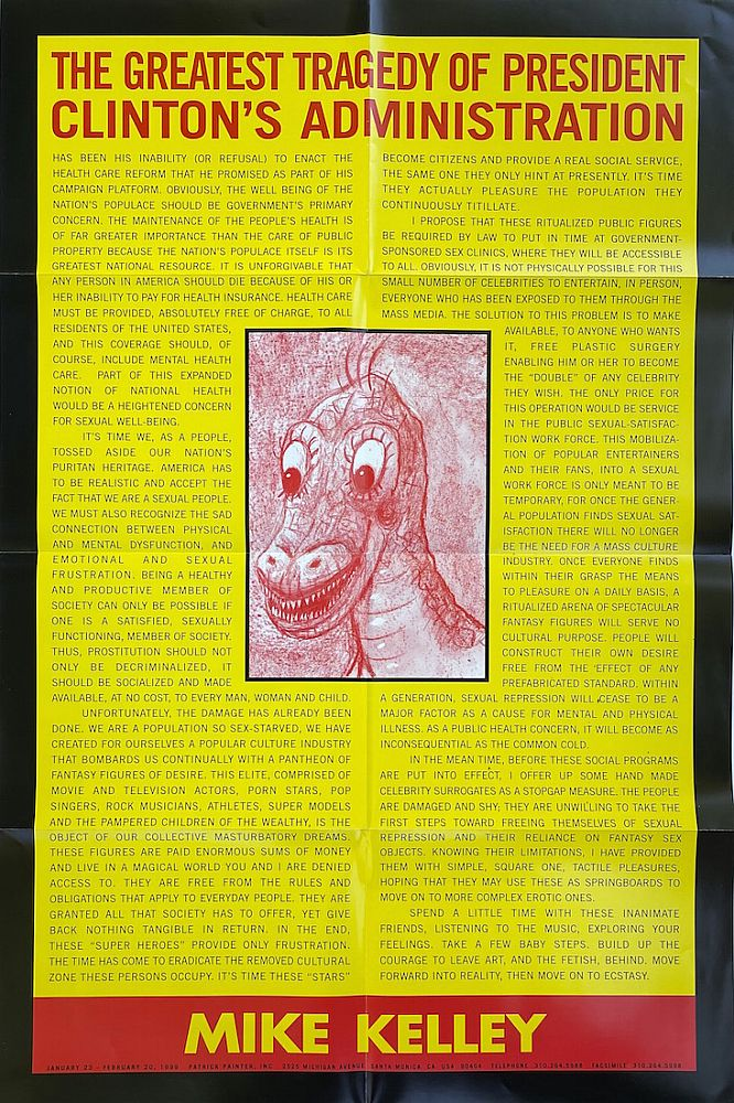 Mike Kelley: The Greatest Tragedy of President Clinton's Administration [Poster, 1999]. Mike Kelley.