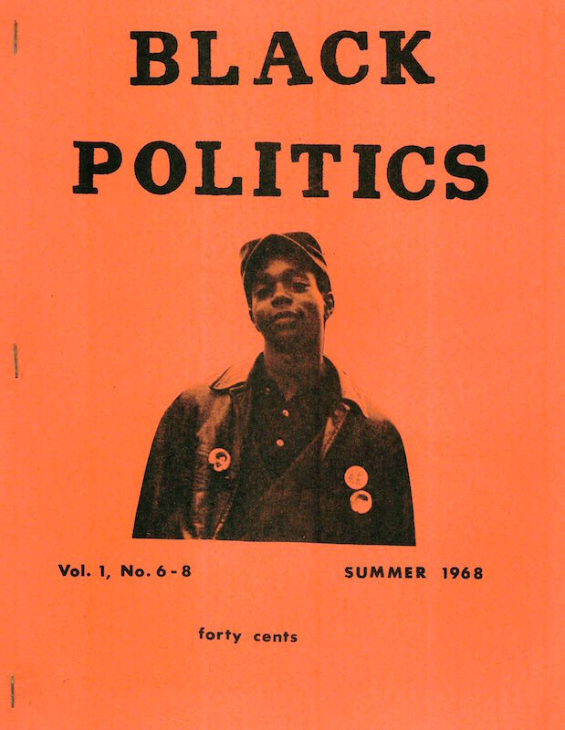 Black Politics: A Journal of Liberation; Vol. 1 No. 6-8. Richard Assegai, Tom et. al Sanders.