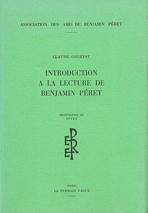 Introduction á la Lecture de Benjamin Perét; Association des Amis de Benjamin Peret. Claude...