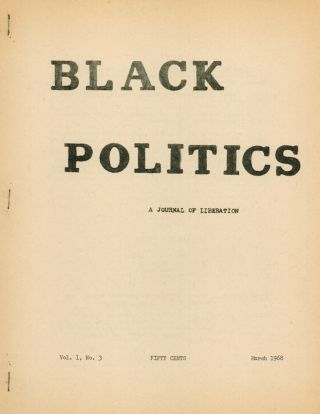 Black Politics: A Journal of Liberation; Vol. 1 No. 3. Richard Assegai, Tom Sanders, Ed Turner