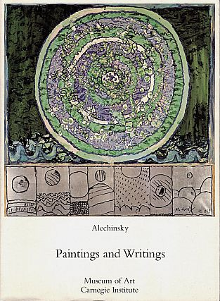 Alechinsky: Paintings and Writings. Pierre Alechinsky