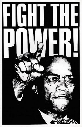 Fight the Power Malcolm X Poster (circa 1989). Steven Birch