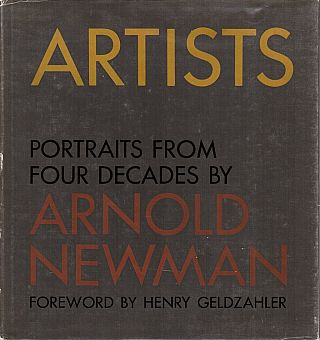 Artists: Portraits from Four Decades. Arnold Newman