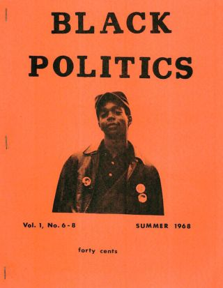 Black Politics: A Journal of Liberation; Vol. 1 No. 6-8