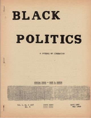Black Politics: A Journal of Liberation; Vol. 1 No. 4 & 5. Richard Assegai, Tom Sanders, Ed Turner